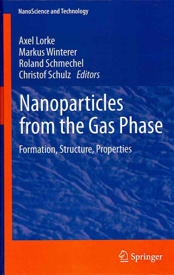 Nanoparticles from the Gasphase By Lorke, Axel (EDT)/ Winterer, Markus (EDT)/ Schmechel, Roland (EDT)/ Schulz, Christof (EDT)
